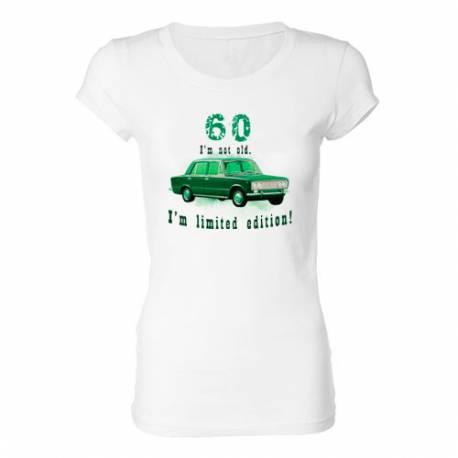 Ženska majica za 60 let, Omejena izdaja