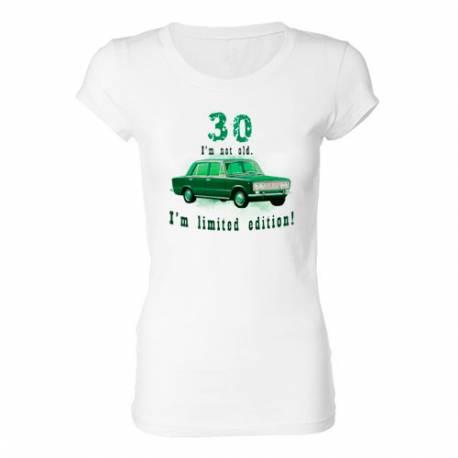 Ženska majica za 30 let, Omejena izdaja