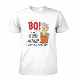 Majica za 80 let, Lahko bi bilo slabše