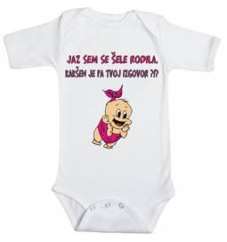 Šaljiv otroški bodi Jaz sem se šele rodila